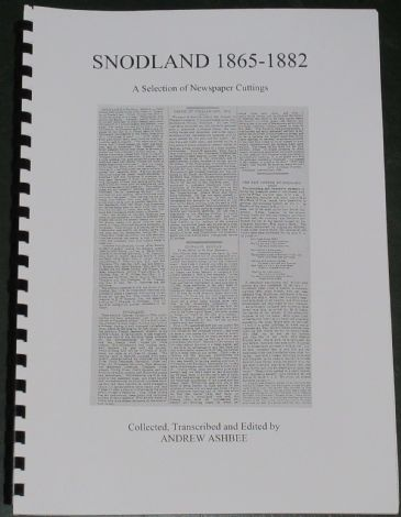 Snodland 1865-1882, A Selection of Newspaper Cuttings, collected, transcribed and edited by Andrew Ashbee